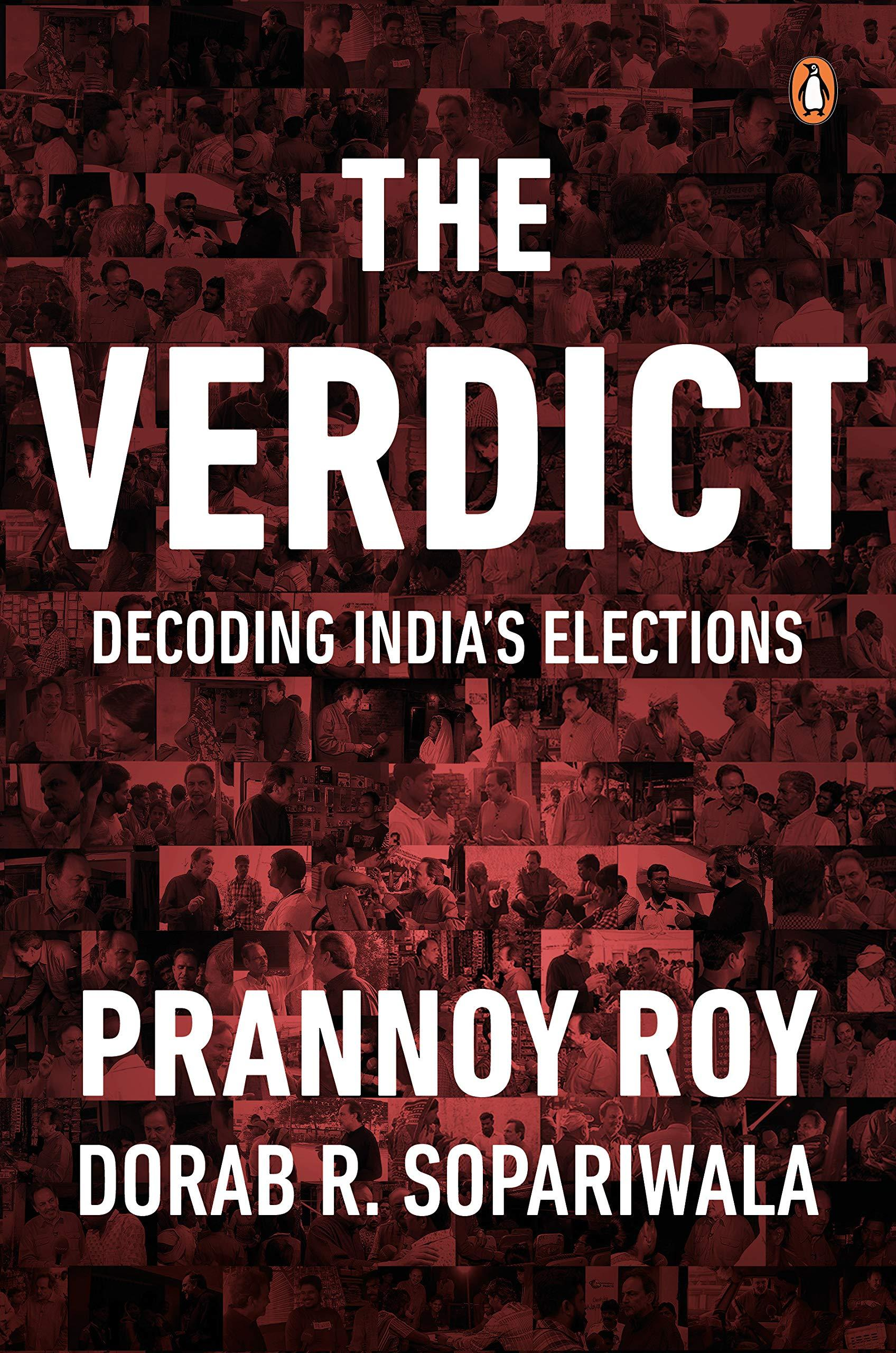 The Verdict: Decoding Indias Elections by Prannoy Roy and Dorab R. Sopariwala