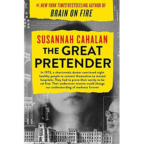 Susannah Cahalan The Great Pretender: The Undercover Mission That Changed Our Understanding of Madness - Hardcover