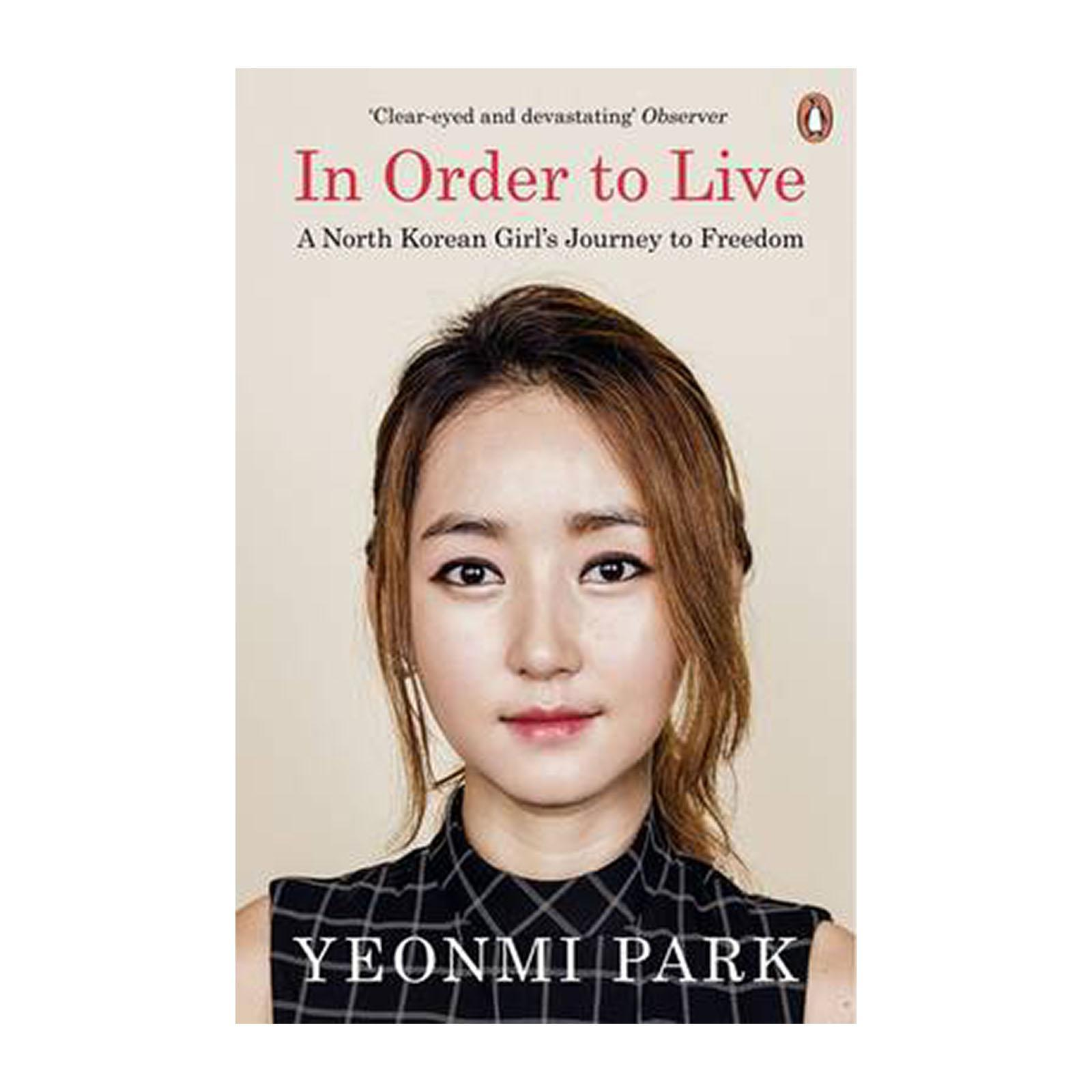 In Order To Live: A North Korean Girls Journey To Freedom (Paperback)