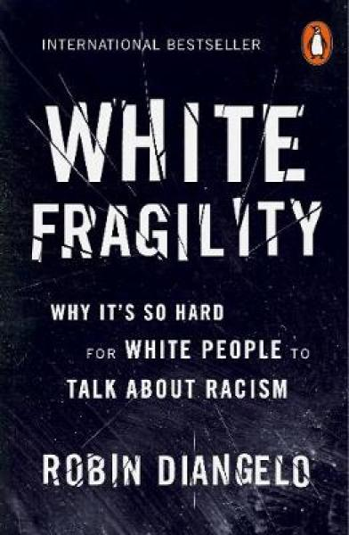 White Fragility: Why Its So Hard for White People to Talk About Racism PAPERBACK (9780141990569)