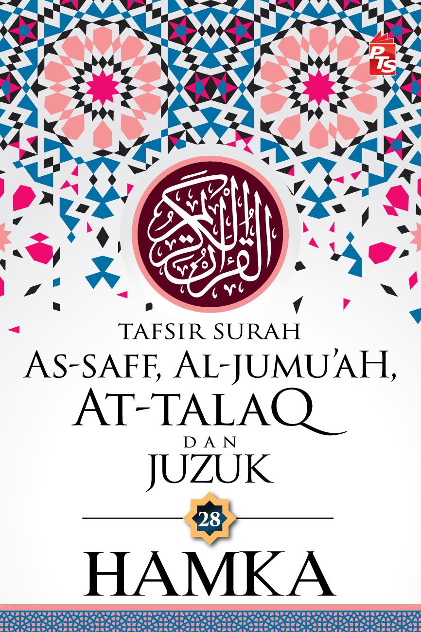 TAFSIR SURAH AS-SAFF, AL-JUMU'AH, AT-TALAQ & JUZUK 28: HAMKA