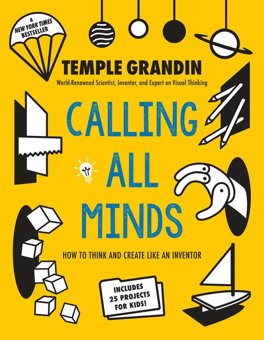 Calling All Minds: How To Think and Create Like an Inventor by Temple Grandin