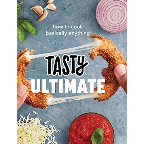 Tasty Ultimate: How to Cook Basically Anything (An Official Tasty Cookbook) - Hardcover