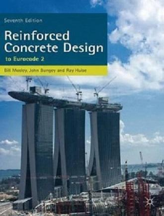 Reinforced Concrete Design: To Eurocode 2 (7th Revised Edition)