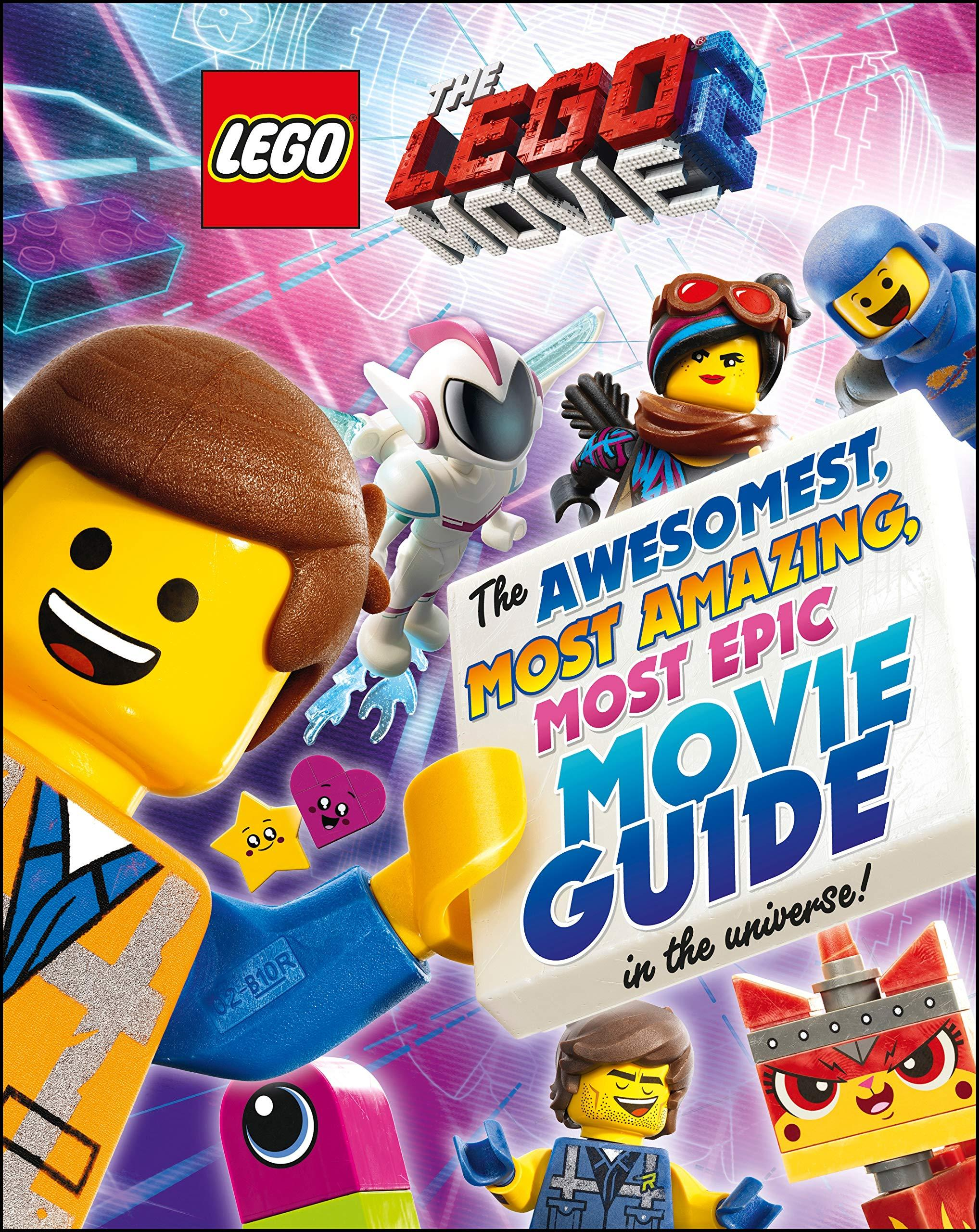 The LEGO Movie 2 The Awesomest, Amazing, Most Epic Movie Guide in the Universe!