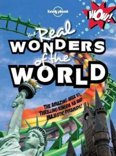 Not For Parents Real Wonders of the World : Everything You Ever Wanted to Know