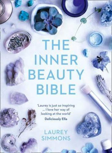 The Inner Beauty Bible : Mindful Rituals to Nourish Your Soul