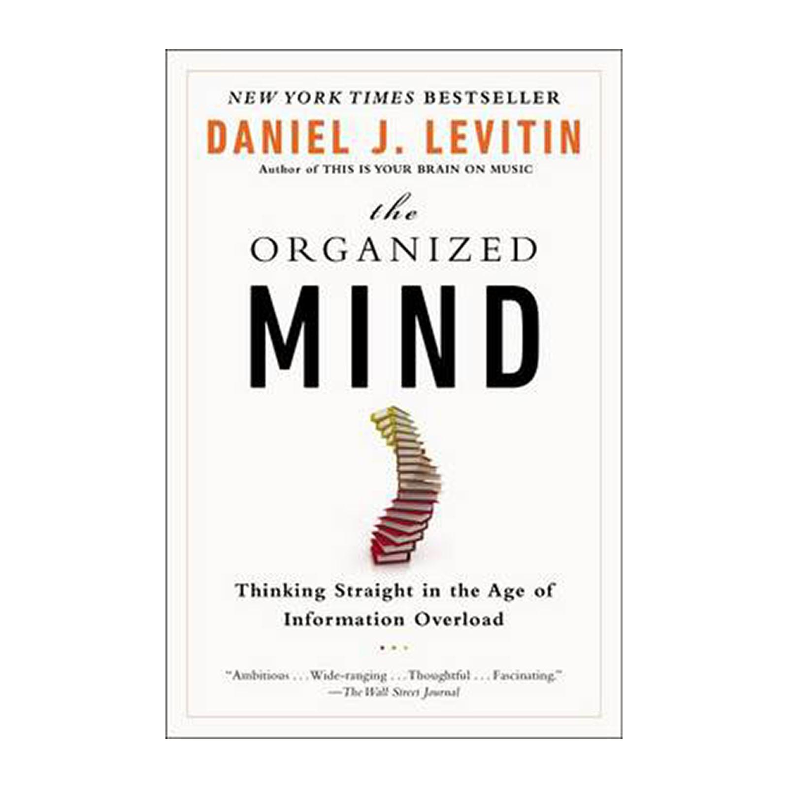 The Organized Mind: Thinking Straight In The Age Of Information Overload (paperback) By Redmart.