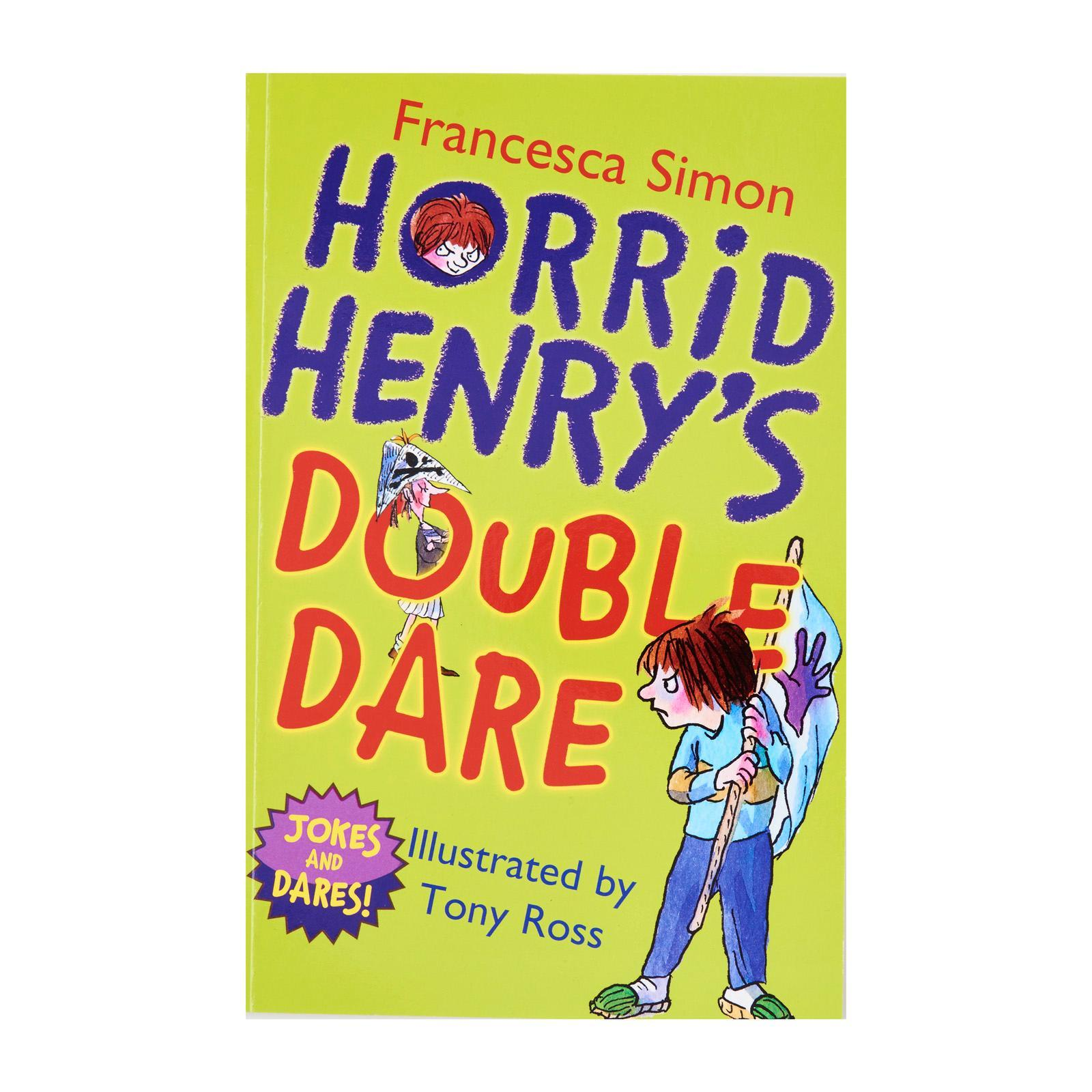 Horrid Henry By Tony Ross Horrid Henry's Double Dare