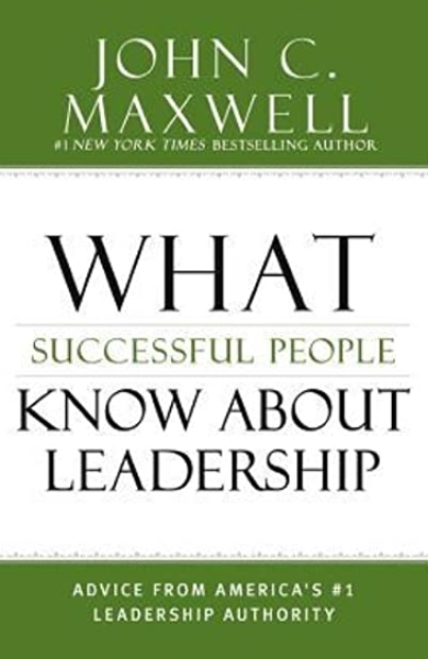 What Successful People Know about Leadership : Advice from Americas #1 Leadership Authority [Hardcover]