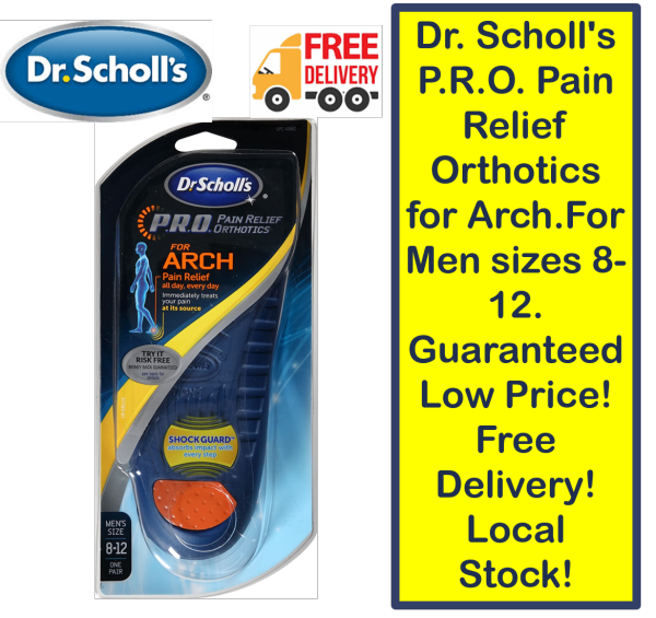 Buy Dr. Scholls P.R.O. Pain Relief Orthotics for Arch.For Men sizes 8-12. Guaranteed Low Price! Free Delivery! Local Stock! Singapore