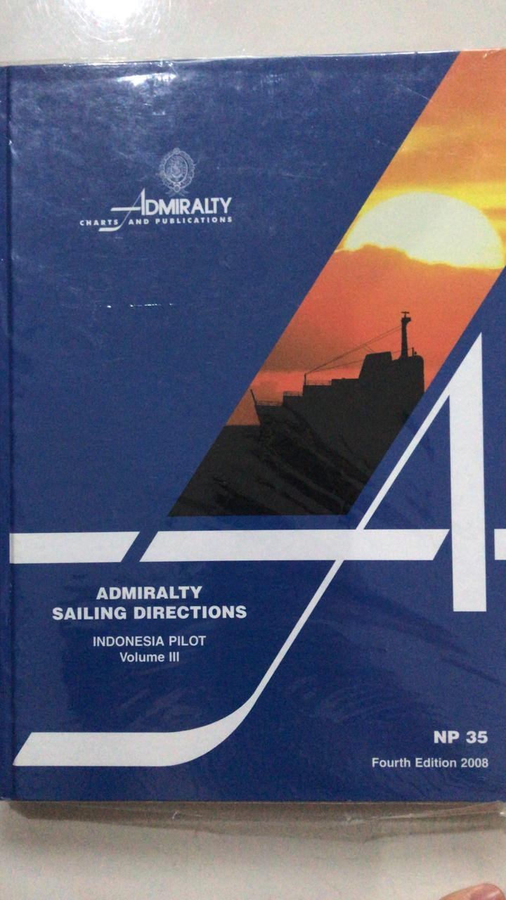 Admiralty Sailing Directions: Indonesia Pilot Volume III NP 35 Fourth Edition 2008