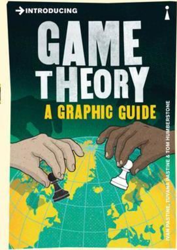 Introducing Game Theory : A Graphic Guide