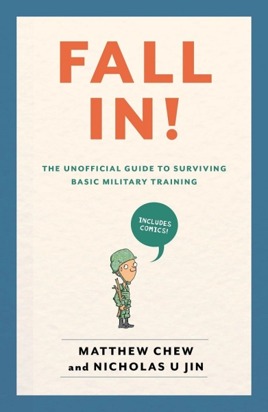 Fall In! The Unofficial Guide to Surviving Basic Military Training  / English Non Fiction Books / (9789814901383