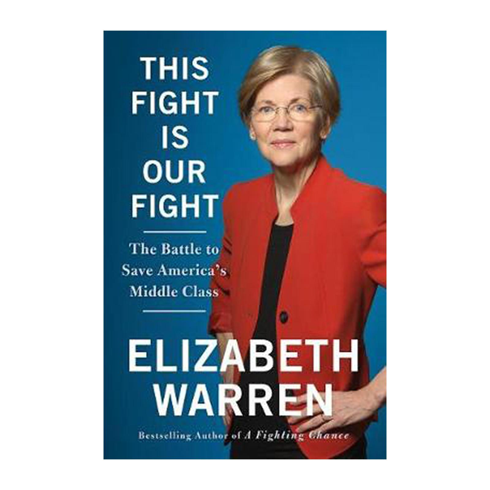This Fight Is Our Fight: The Battle To Save Americas Middle Class (Hardcover)
