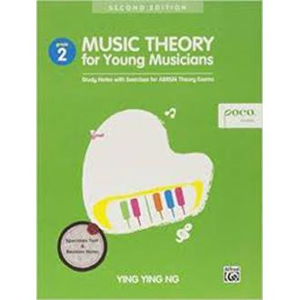 Music Theory for Young Musicians - Grade 2 - Study Notes with Exercises for ABRSM Theory Exams - Ying Ying Ng