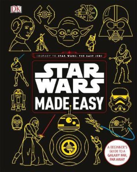 Star Wars Made Easy: A Beginners Guide to a Galaxy Far, Far Away BOOKS (9780241305751)