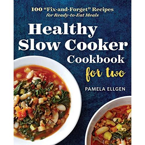Pamela Ellgen Healthy Slow Cooker Cookbook for Two: 100  Fix-and-Forget  Recipes for Ready-to-Eat Meals - Paperback