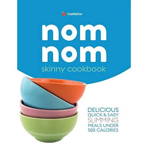 CookNation skinny Nom Nom cookbook: quick & easy low calorie recipes under 300, 400 & 500 calories - Paperback