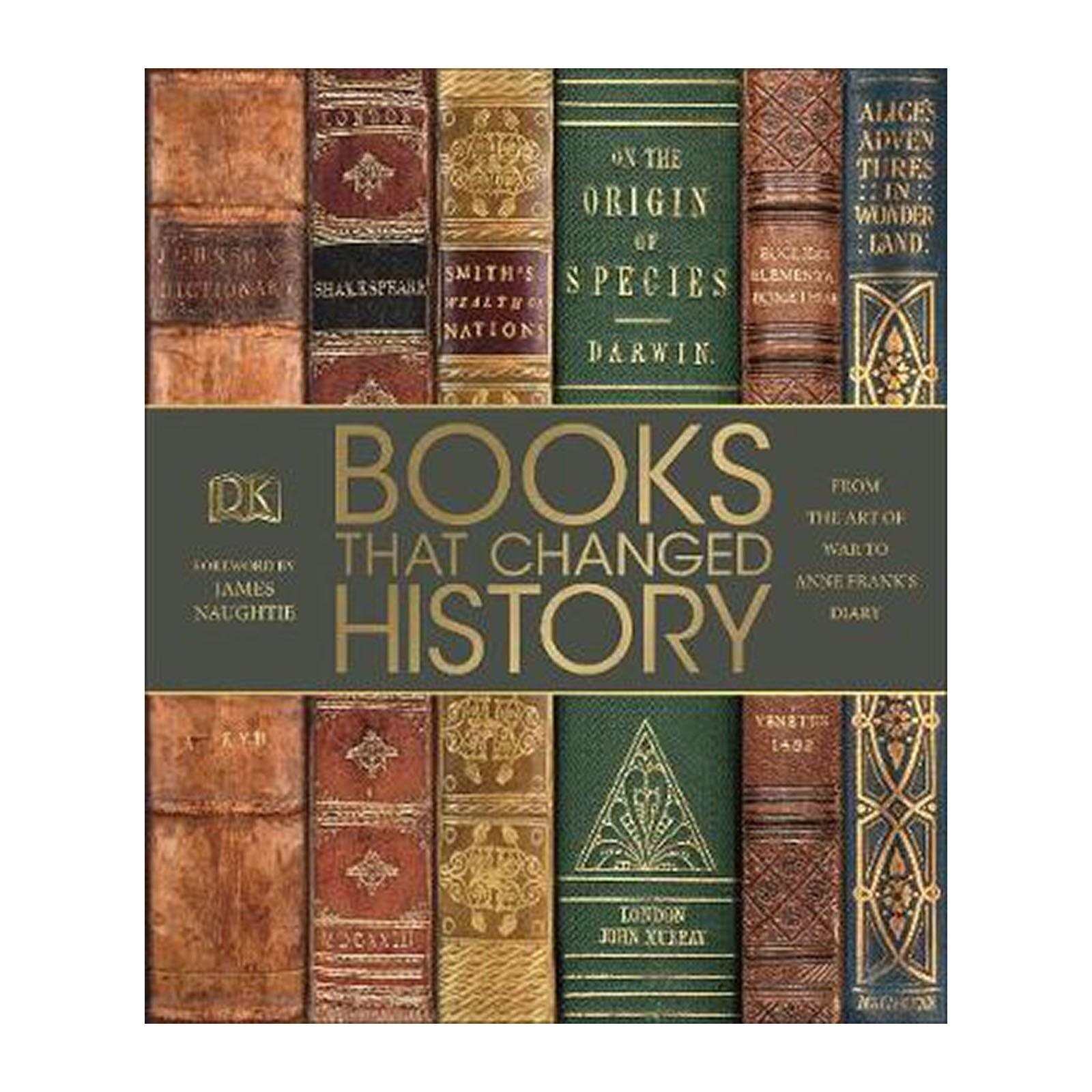 Books That Changed History: From The Art Of War To Anne Franks Diary (Hardback)