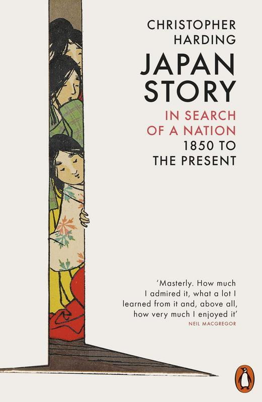 Japan Story: In Search of a Nation, 1850 to the Present by Chris Harding