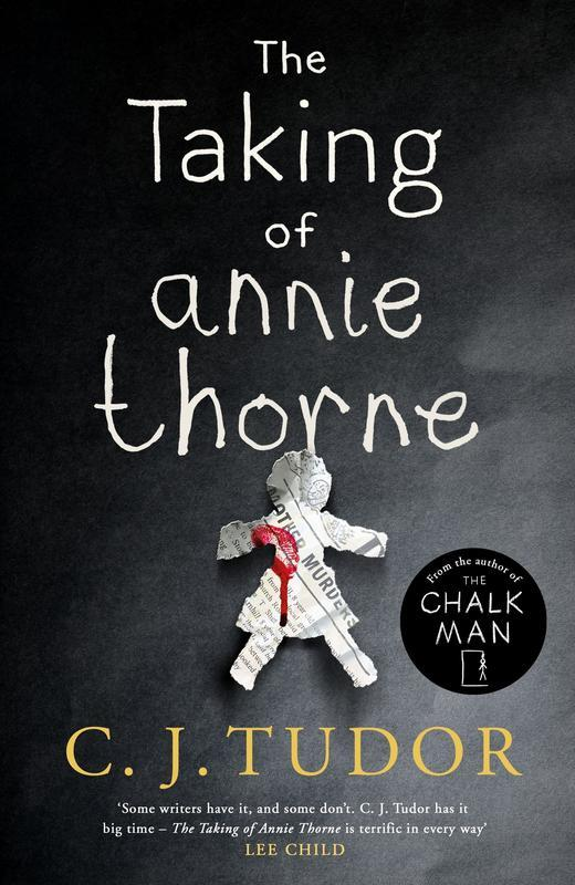 The Taking of Annie Thorne: Britains female Stephen King Daily Mail by C. J.  Tudor