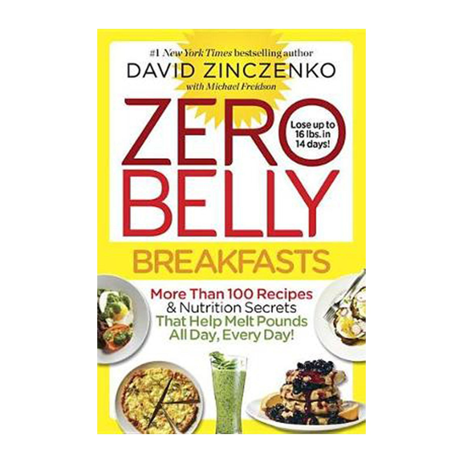 Zero Belly Breakfasts: More Than 100 Recipes And Nutrition Secrets That Help Melt Pounds All Day And Every Day! (Paperback)