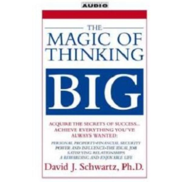 The Magic of Thinking Big Book by David J. Schwartz