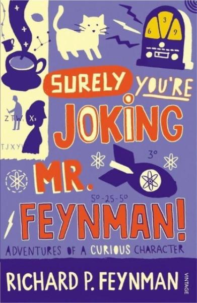 SURELY YOURE JOKING, MR. FEYNMAN!