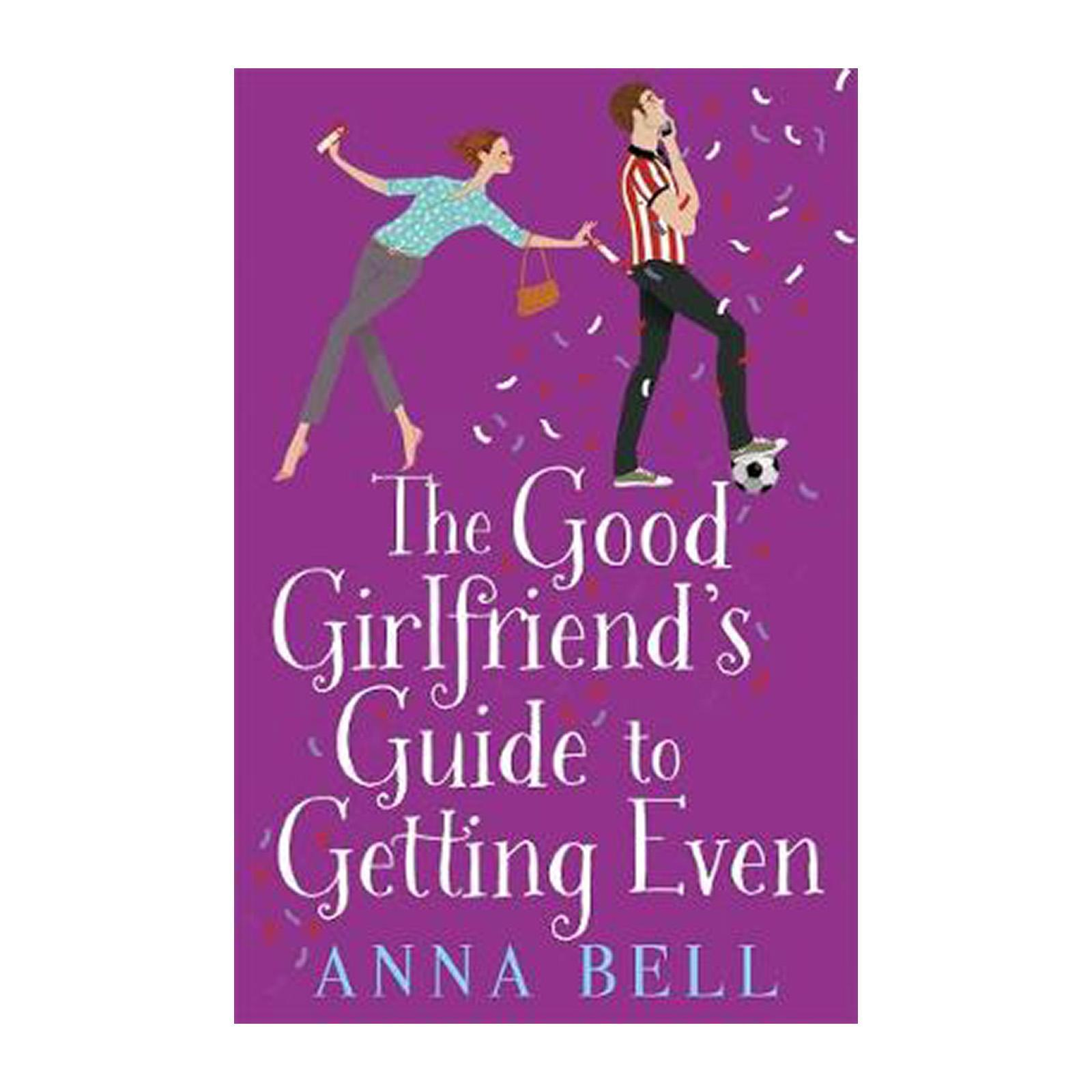 The Good Girlfriends Guide To Getting Even: Funny And Fresh This Is Your Perfect Holiday Read (Paperback)
