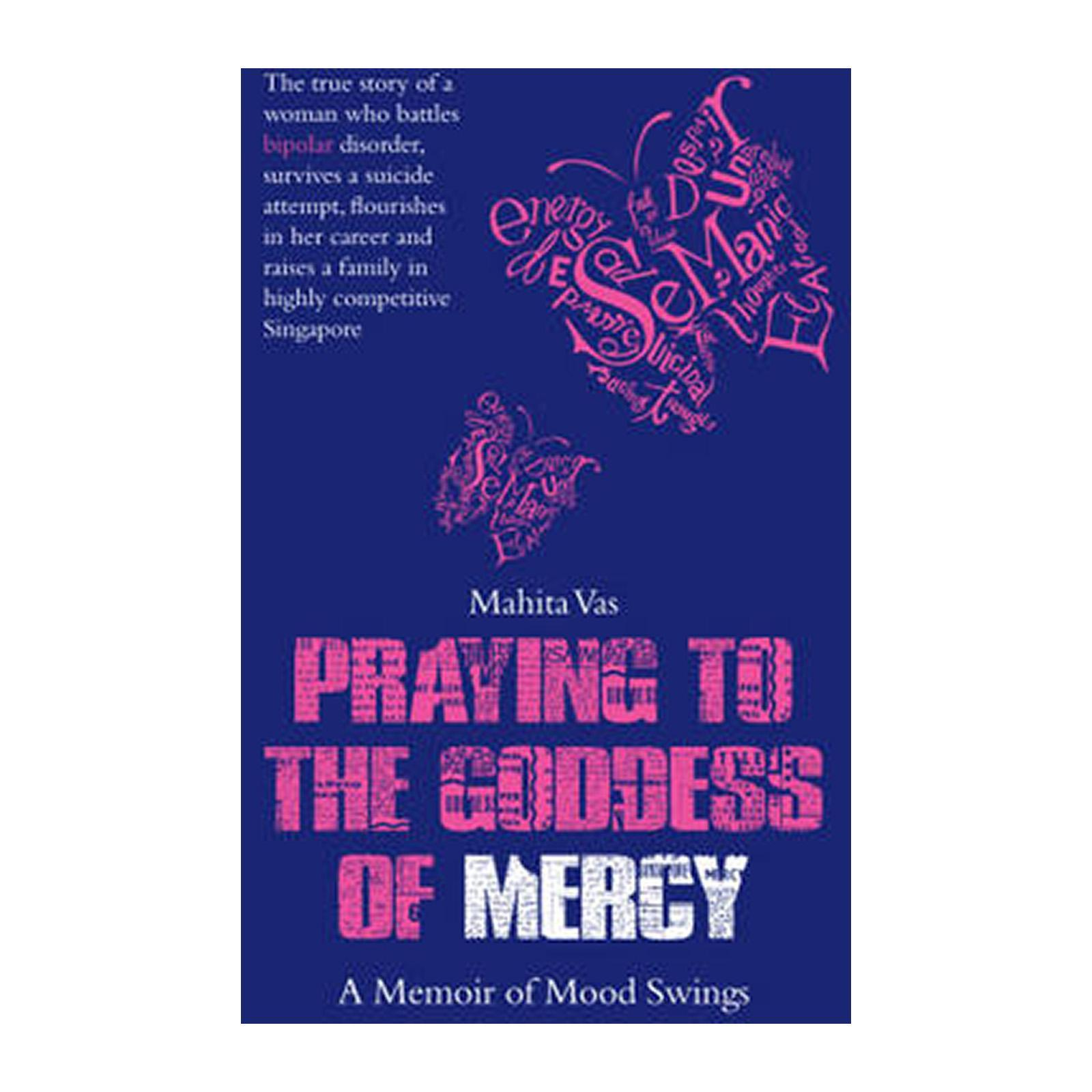 Praying To The Goddess Of Mercy: A Memoir Of Mood Swings (Paperback)