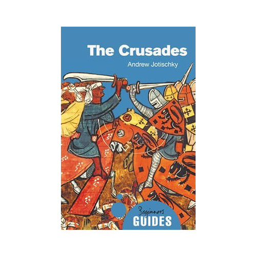 The Crusades : A Beginners Guide