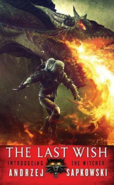 The Last Wish : Introducing the Witcher