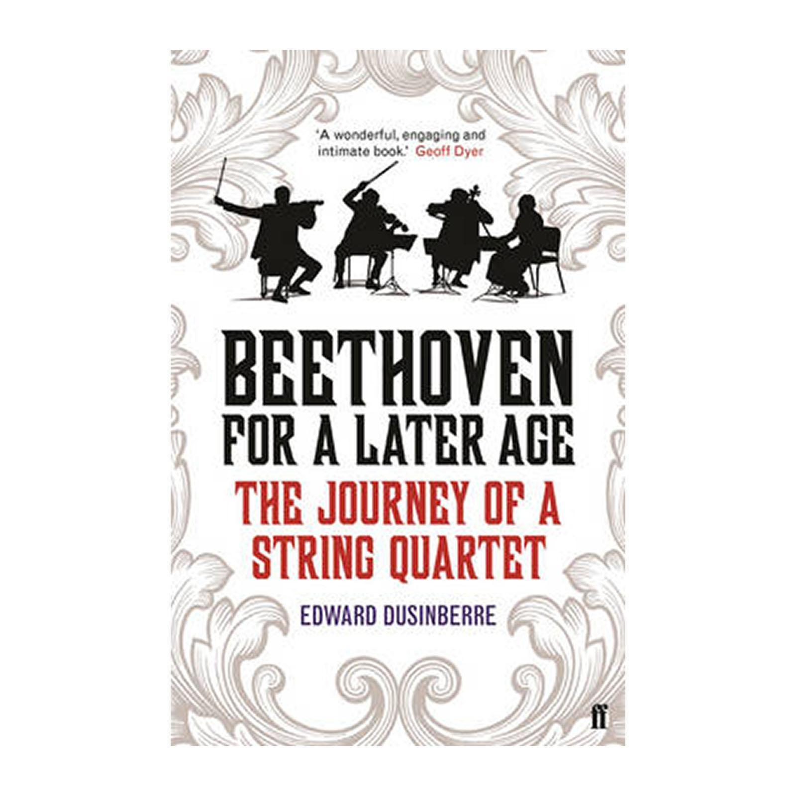 Beethoven For A Later Age: The Journey Of A String Quartet (Paperback)