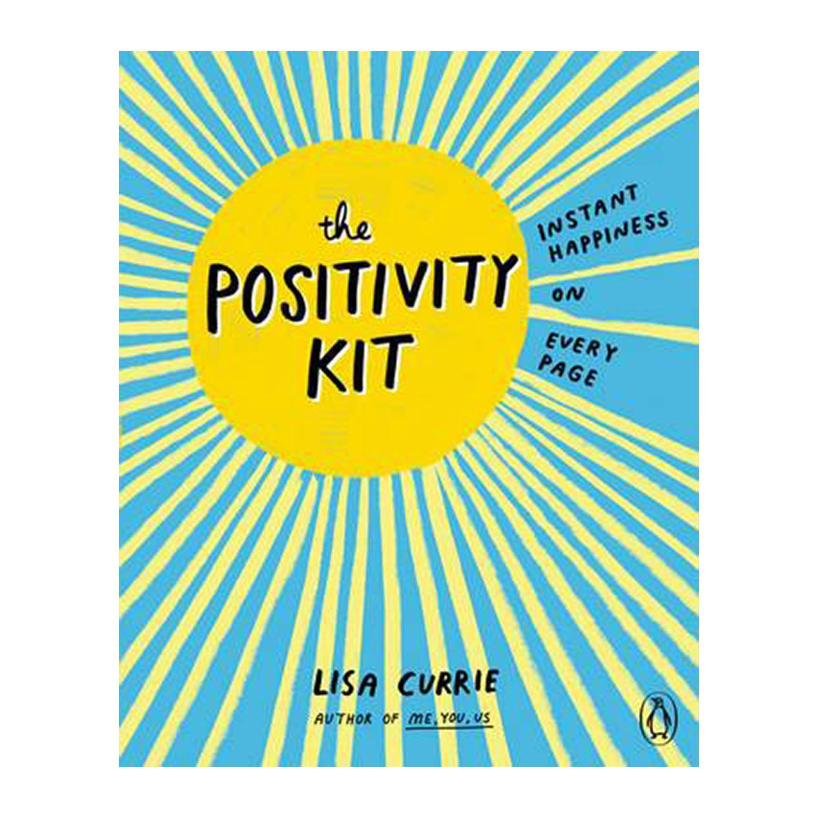 The Positivity Kit: Instant Happiness On Every Page (Paperback)