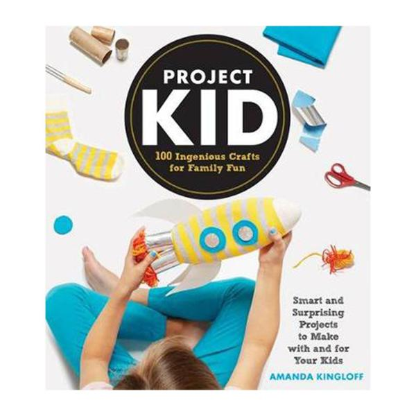 Project Kid: 100 Ingenious Crafts For Family Fun (Paperback)