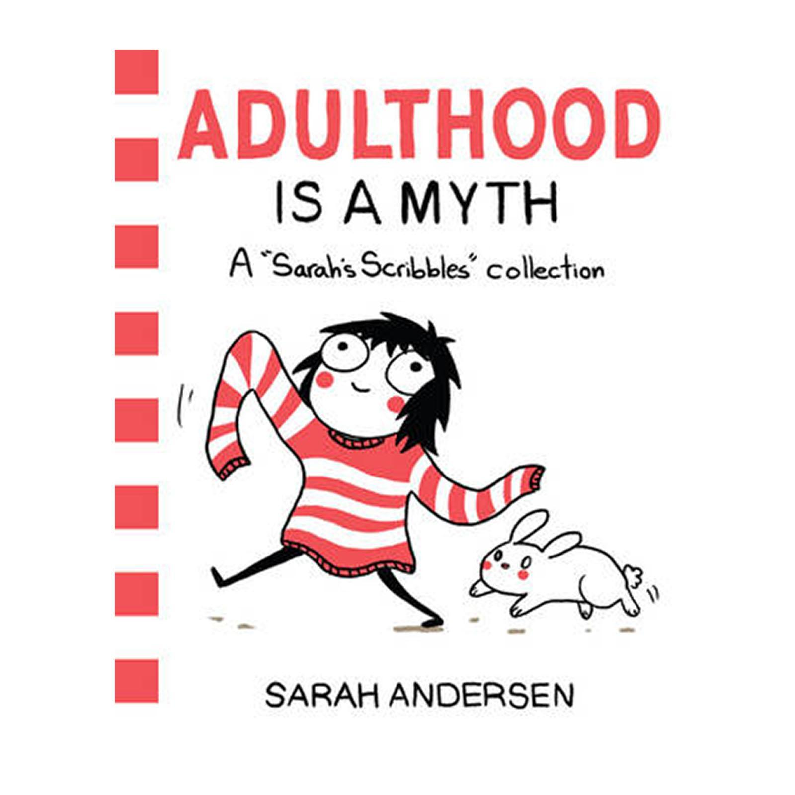 Adulthood Is A Myth: A Sarahs Scribbles Collection (Paperback)