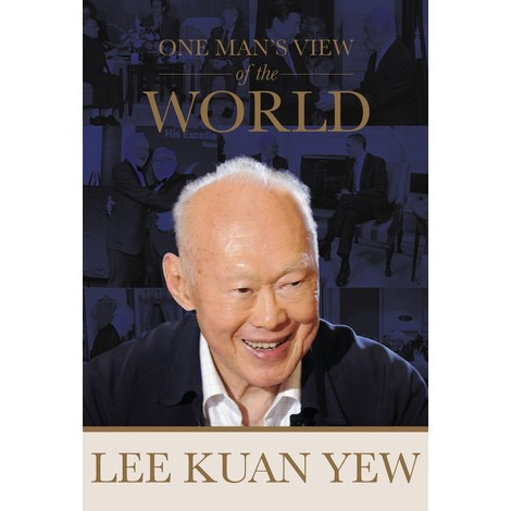 One Mans View of the World by Lee Kuan Yew [English, Hardcover, New]