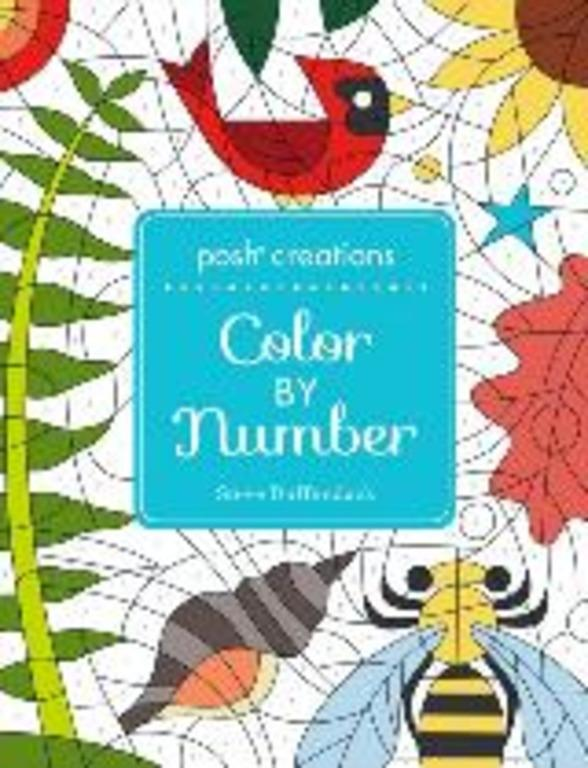 Posh Creations: Color by Number by Steve Duffendack