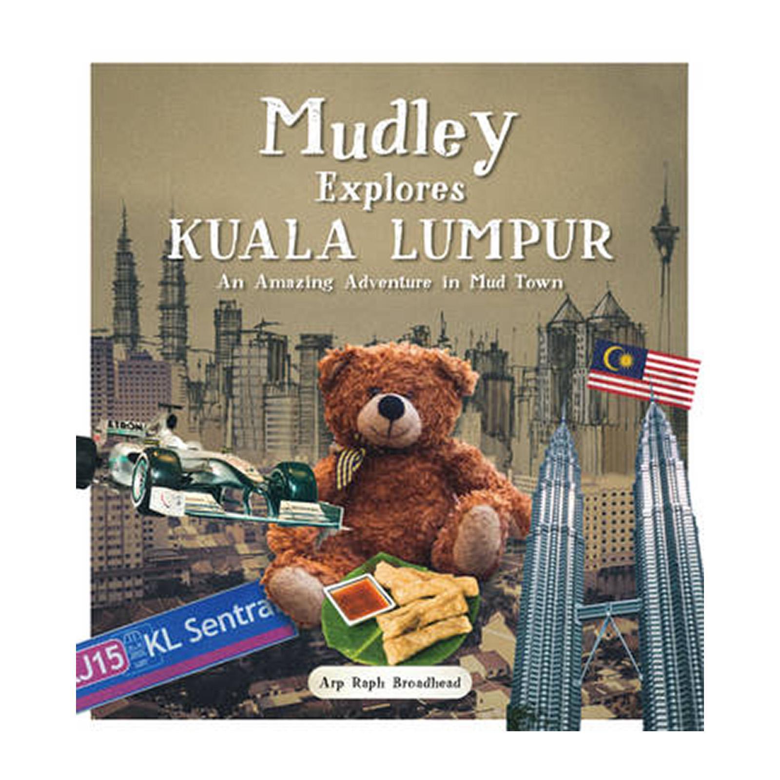 Mudley Explores Kuala Lumpur: An Amazing Adventure Into Mudtown (Paperback)