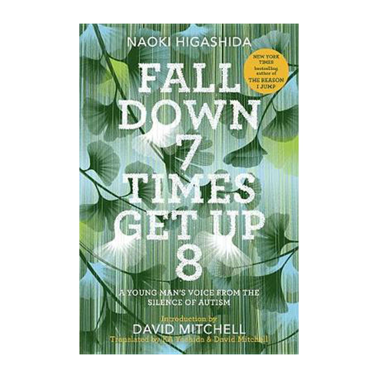 Fall Down 7 Times Get Up 8: A Young Mans Voice From The Silence Of Autism (Hardback)