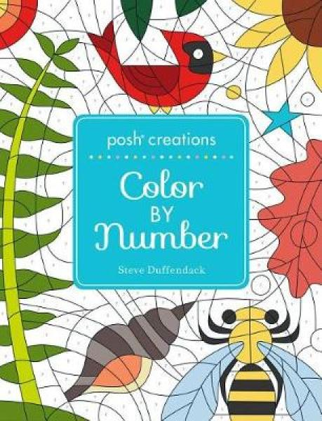 Posh Creations: Color by Number PAPERBACK (9781524850074)