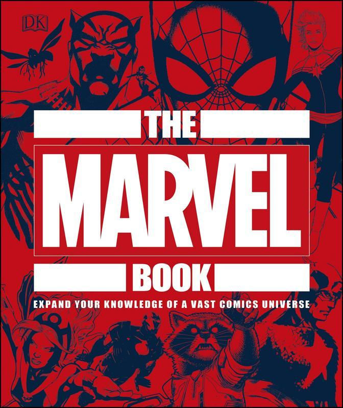 The Marvel Book: Expand Your Knowledge Of A Vast Comics Universe by DK