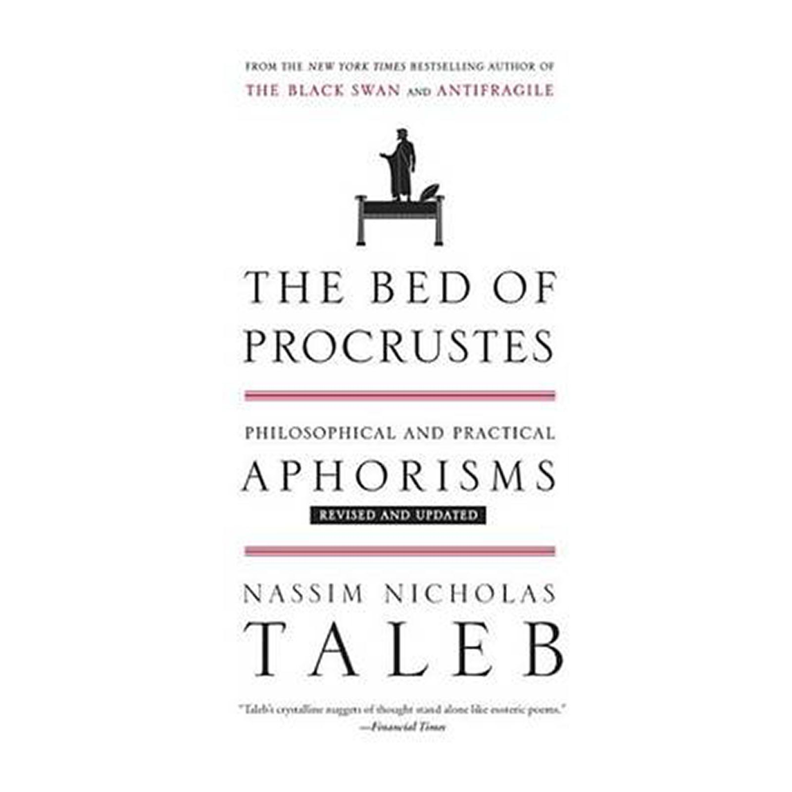 The Bed Of Procrustes: Philosophical And Practical Aphorisms (Paperback)
