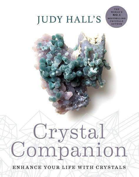 Judy Halls Crystal Companion : Enhance your life with crystals