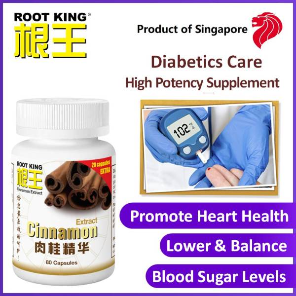 Buy ROOT KING Cinnamon Extract 80 caps. Diabetics Care. Lower & Balance Blood Glucose. Suit diabetes, high blood sugar levels, sweet-toothed. Promote Heart Health, Weight Loss, Reduce Inflammation Joint Pain Singapore