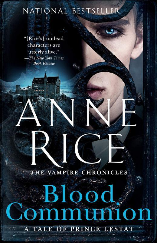 Blood Communion: A Tale of Prince Lestat (Vampire Chronicles) by  Anne Rice
