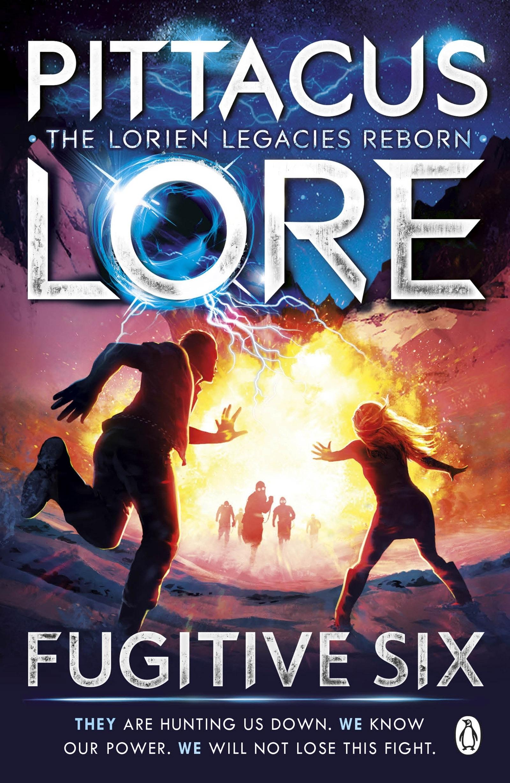 Fugitive Six: Lorien Legacies Reborn Book 2 by Pittacus Lore