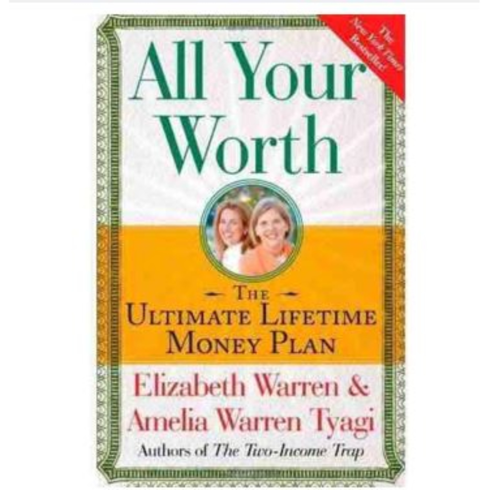 All Your Worth: The Ultimate Lifetime Money Plan Book by Amelia Warren Tyagi and Elizabeth Warren ebook