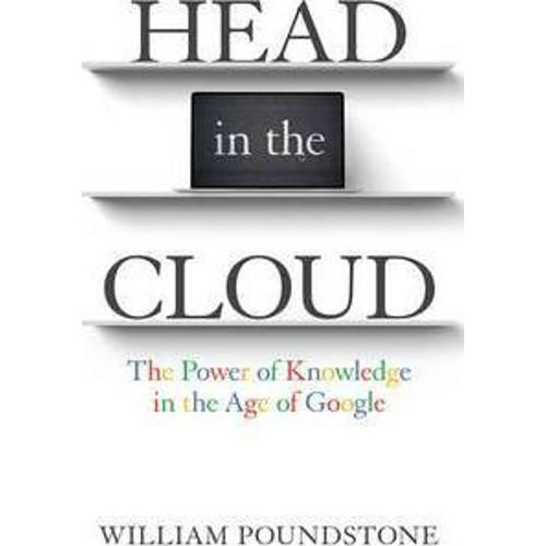 Head in the Cloud : The Power of Knowledge in the Age of Google